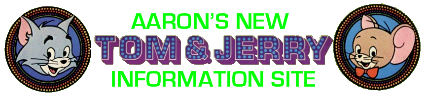 Aaron's New Tom & Jerry Information Site